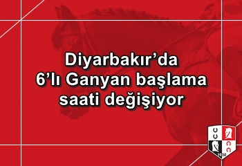 Diyarbakır'da 6'lı Ganyan başlama saati değişiyor