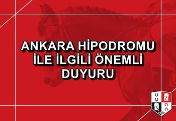 Ankara Hipodromu ile ilgili önemli duyuru