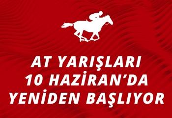At Yarýþlarý 10 Haziran'da yeniden baþlýyor