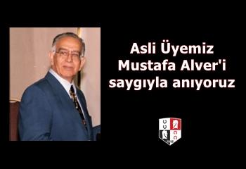 Merhum Asli Üyemiz Mustafa Alver'i saygıyla anıyoruz