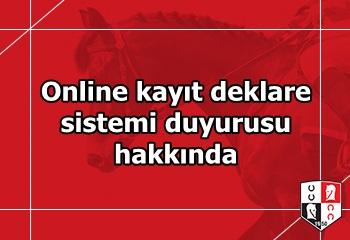 Online kayıt deklare sistemi duyurusu hakkında