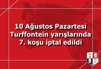 10 Ağustos Pazartesi Turffontein yarışlarında 7. koşu iptal edildi