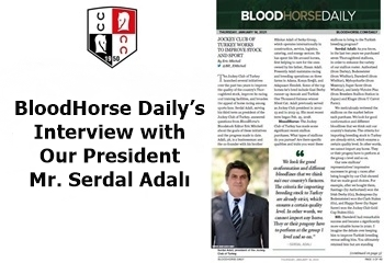 BloodHorse Daily's Interview with Our President Mr. Serdal Adalı