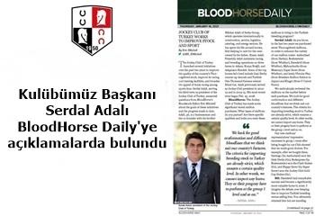 Kulübümüz Başkanı Serdal Adalı, BloodHorse Daily'ye açıklamalarda bulundu