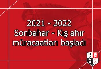 2021 - 2022 Sonbahar - Kış ahır müracaatları başladı