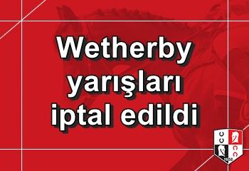 Birleşik Krallık Wetherby yarışları 2. koşudan itibaren iptal edildi