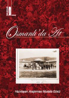Osmanlıda At - Belge ve Fotoğraflarla